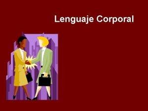 Lenguaje Corporal Definicin El lenguaje corporal es aquel