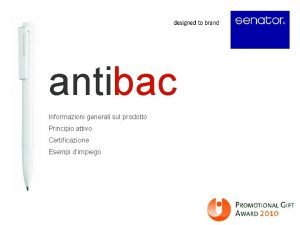 antibac Informazioni generali sul prodotto Principio attivo Certificazione