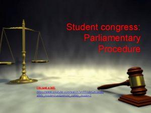 Student congress Parliamentary Procedure Im just a bill