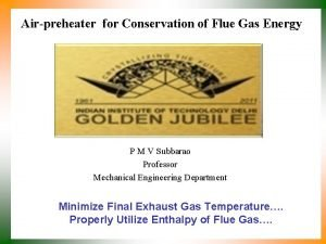 Airpreheater for Conservation of Flue Gas Energy P