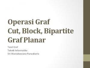 Operasi Graf Cut Block Bipartite Graf Planar Teori