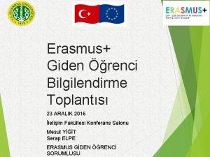 Erasmus Giden renci Bilgilendirme Toplants 23 ARALIK 2016