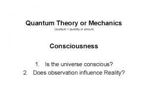Quantum Theory or Mechanics Quantum quantity or amount
