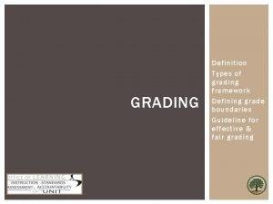 GRADING Definition Types of grading framework Defining grade