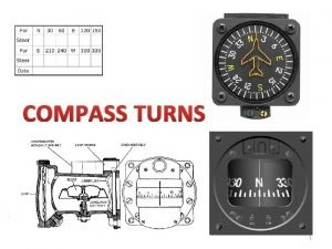 COMPASS TURNS 1 Why Use A Compass Turn