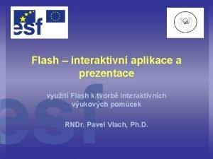 Flash interaktivn aplikace a prezentace vyuit Flash k