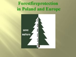 Forestfireprotection in Poland Europe Forests in Poland Europe
