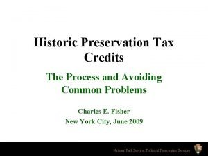 Historic Preservation Tax Credits The Process and Avoiding