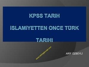 KPSS TARH SLAMYETTEN NCE TRK TARH ARF ZBEYL