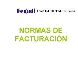 CANFCOCEMFE Cdiz NORMAS DE FACTURACIN CANFCOCEMFE Cdiz En