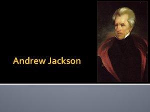 Andrew Jackson Andrew Jackson Is Pedigree Important in