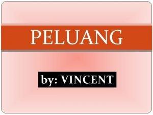 PELUANG by VINCENT 1 Tentukan Koefisien x 7