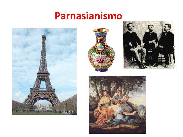 Parnasianismo O que foi O Parnasianismo foi um