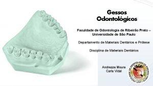 Gessos Odontolgicos Faculdade de Odontologia de Ribeiro Preto