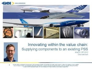 Innovating within the value chain Supplying components to