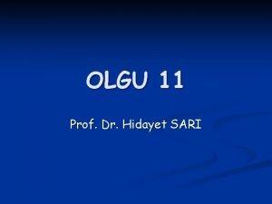 OLGU 11 Prof Dr Hidayet SARI Hasta zellikleri