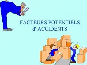 FACTEURS POTENTIELS d ACCIDENTS OBSERVONS PLUSIEURS ARBRE des