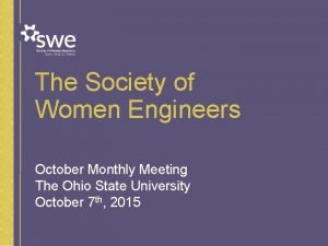 The Society of Women Engineers October Monthly Meeting