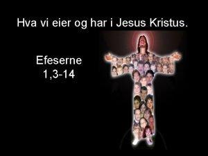 Hva vi eier og har i Jesus Kristus