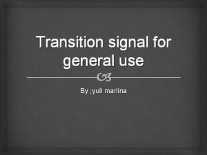 Transition signal for general use By yuli marlina