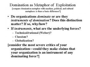 Domination as Metaphor of Exploitation compare domination metaphor