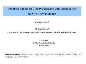 Progress Report on Cloudy Radiance Data Assimilation in