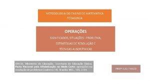 METODOLOGIA DO ENSINO DE MATEMTICA PEDAGOGIA OPERAES SIGNIFICADOS