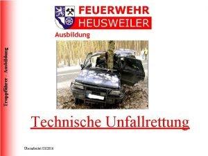 Truppfhrer Ausbildung Technische Unfallrettung berarbeitet 032016 Truppfhrer Ausbildung