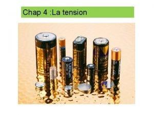 Chap 4 La tension 1 Notion de tension