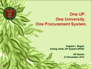 One UP One University One Procurement System Isagani