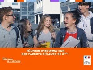 RUNION DINFORMATION DES PARENTS DLVES DE 3ME 3
