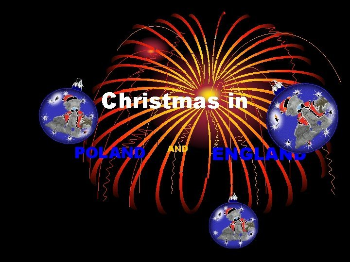 Christmas in POLAND ENGLAND WHAT IS CHRISTMAS Christmas
