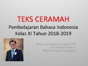 TEKS CERAMAH Pembelajaran Bahasa Indonesia Kelas XI Tahun