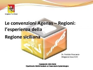 Le convenzioni Agenas Regioni lesperienza della Regione siciliana