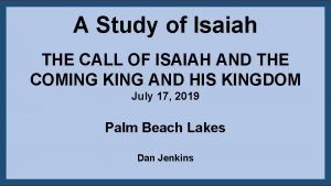 A Study of Isaiah THE CALL OF ISAIAH