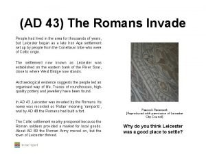AD 43 The Romans Invade People had lived