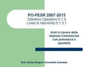POFESR 2007 2013 Obiettivo Operativo 5 1 3