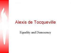 Alexis de Tocqueville Equality and Democracy Equality and