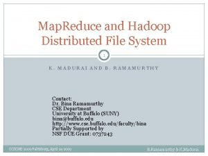 Map Reduce and Hadoop Distributed File System 1