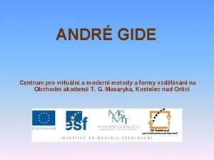 ANDR GIDE Centrum pro virtuln a modern metody