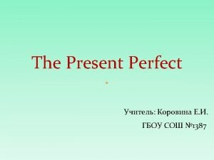 Plan Present Perfect positive Present Perfect negative Present