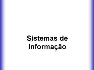 Sistemas de Informao Situao Inicial dos Sistemas de