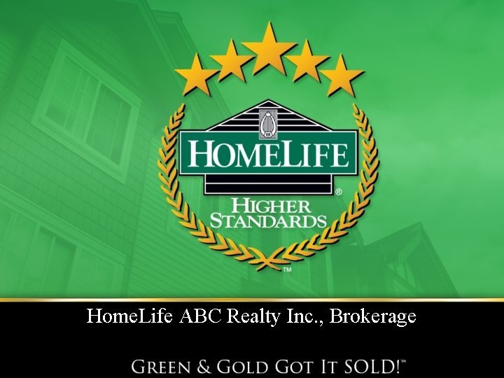 Home Life ABC Realty Inc Brokerage Presented to