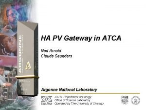 HA PV Gateway in ATCA Ned Arnold Claude
