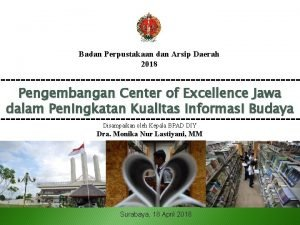 Badan Perpustakaan dan Arsip Daerah 2018 Pengembangan Center