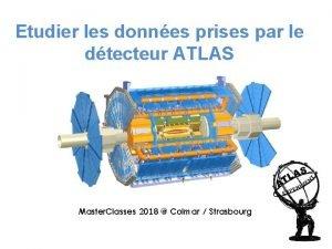 Etudier les donnes prises par le dtecteur ATLAS