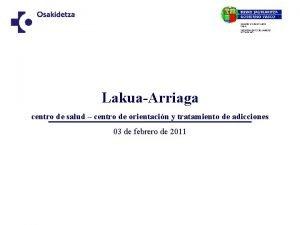 LakuaArriaga centro de salud centro de orientacin y