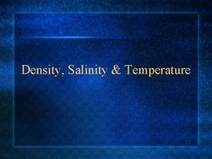 Density Salinity Temperature Density and Oceans Density is