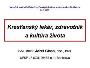 Mesan stretnutie Klubu kresanskch lekrov a zdravotnkov Bratislava