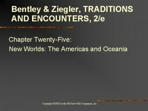 Bentley Ziegler TRADITIONS AND ENCOUNTERS 2e Chapter TwentyFive